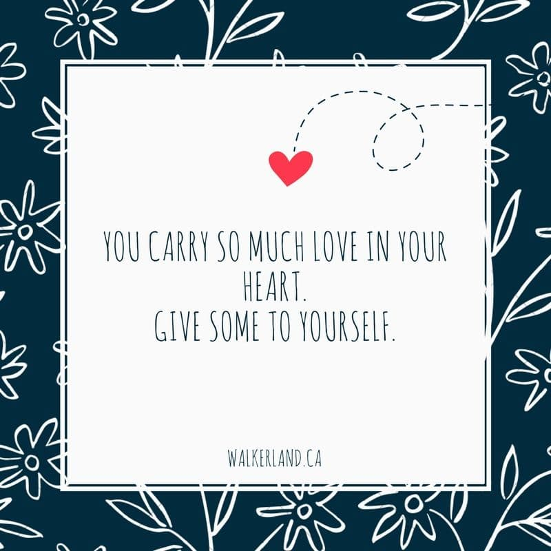Growing Your Self-Esteem & Appreciating Yourself. Learn more at walkerland.ca